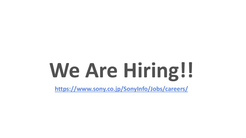 We Are Hiring!! https://www.sony.co.jp/SonyInfo...