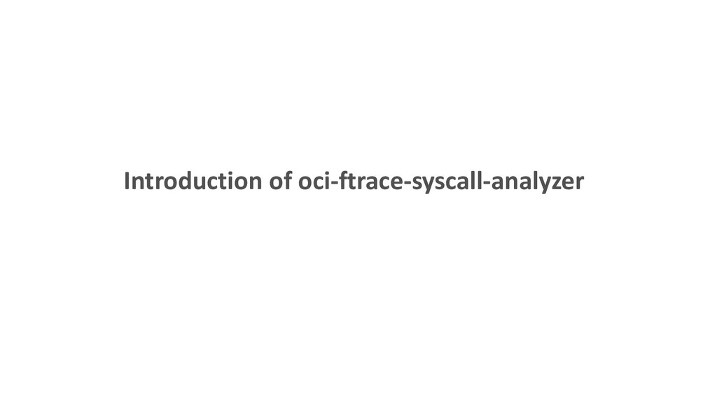 Introduction of oci-ftrace-syscall-analyzer