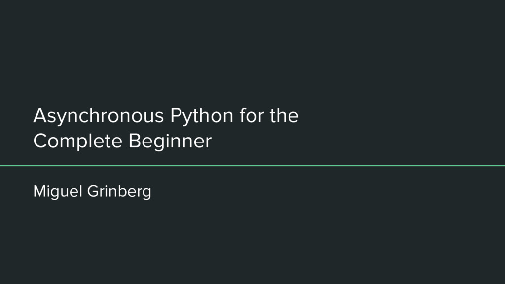 Asynchronous Python for the Complete Beginner M...