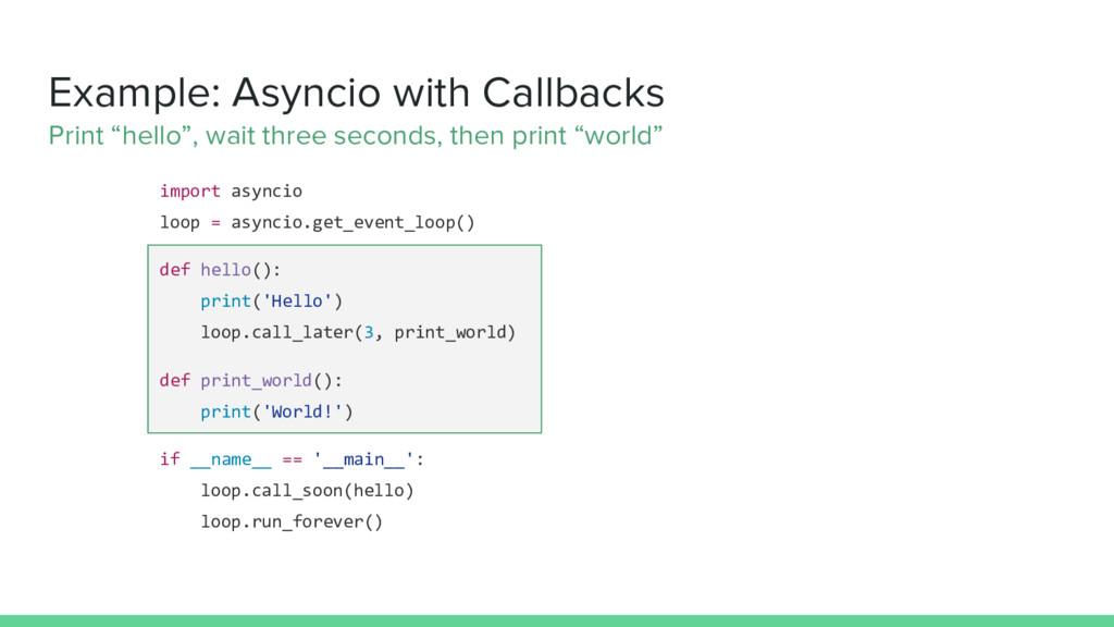 import asyncio loop = asyncio.get_event_loop() ...