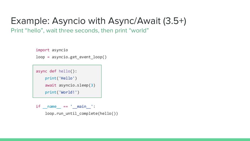 Example: Asyncio with Async/Await (3.5+) Print ...