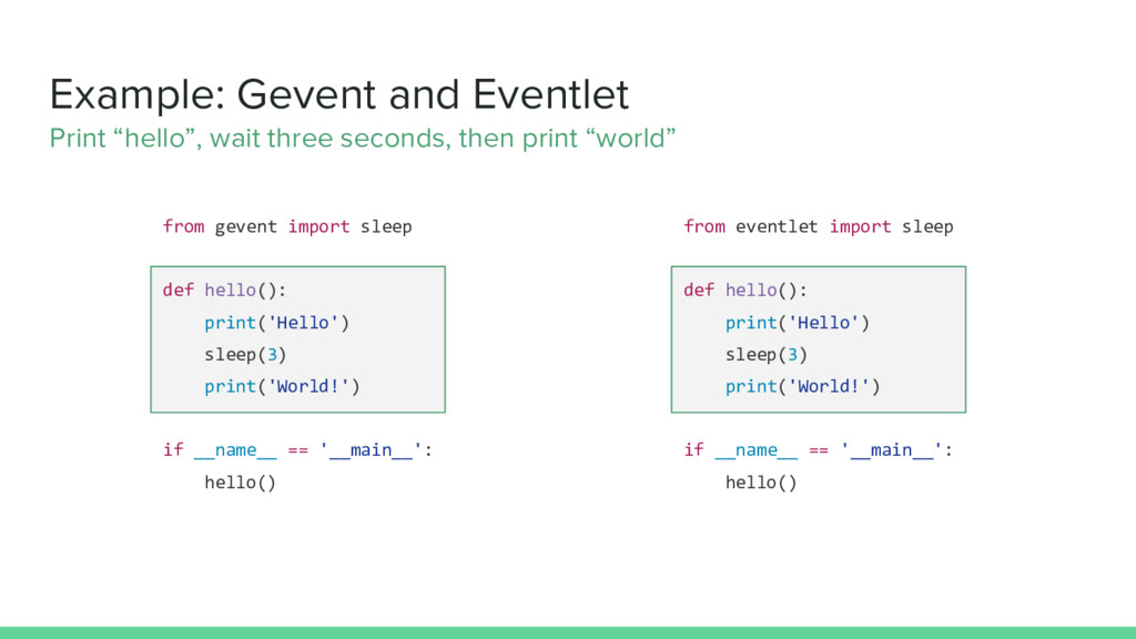 """Example: Gevent and Eventlet Print """"hello"""", wai..."""