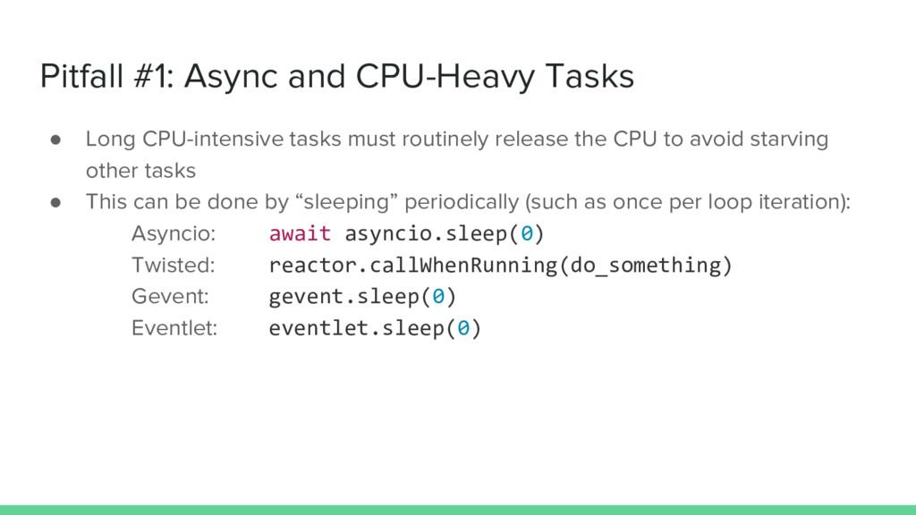 Pitfall #1: Async and CPU-Heavy Tasks ● Long CP...