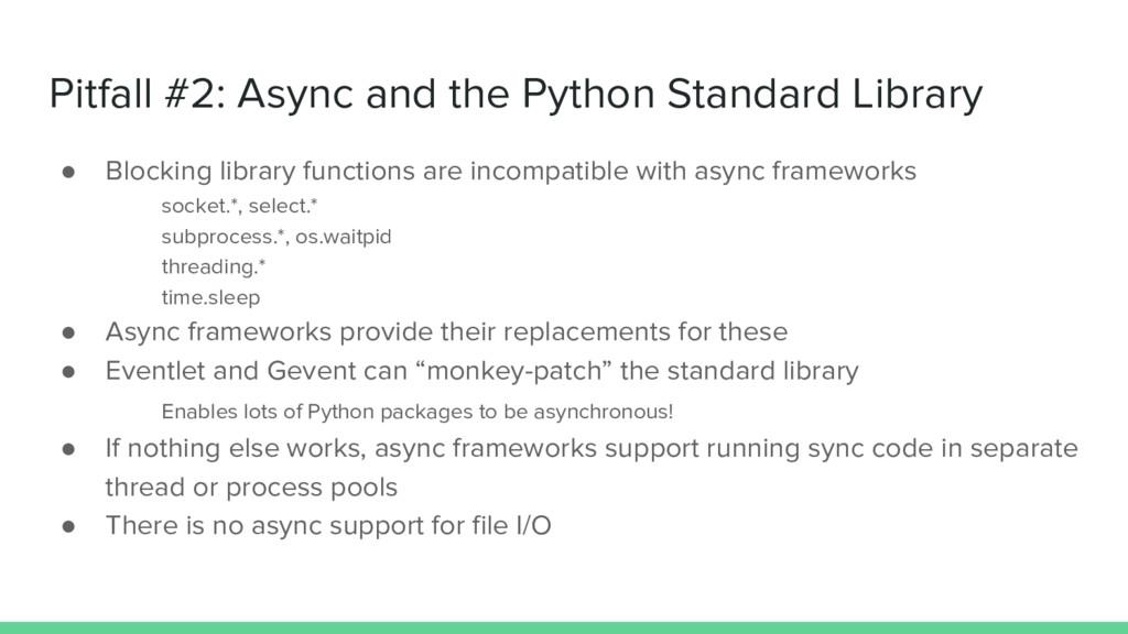 Pitfall #2: Async and the Python Standard Libra...