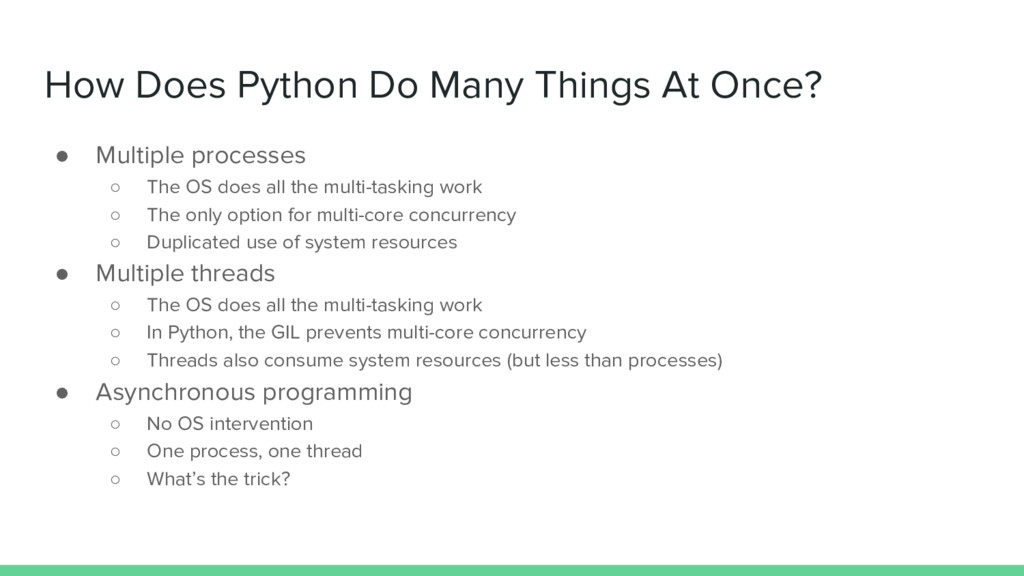 How Does Python Do Many Things At Once? ● Multi...