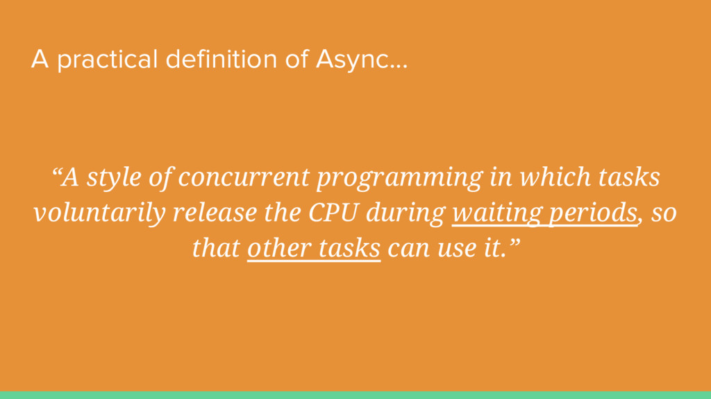 """A practical definition of Async... """"A style of ..."""