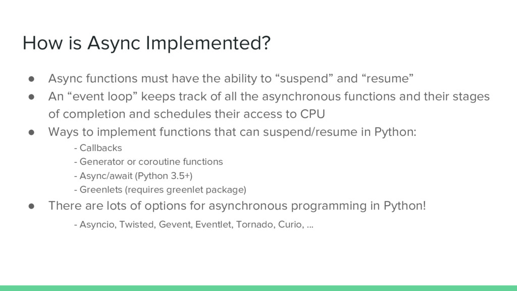 How is Async Implemented? ● Async functions mus...