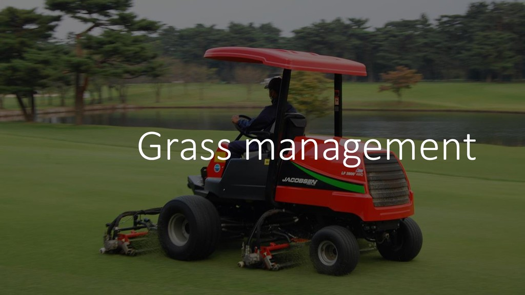 Grass management