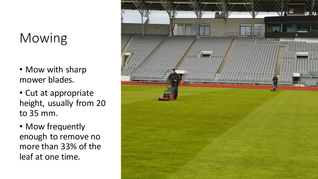 Mowing • Mow with sharp mower blades. • Cut at ...