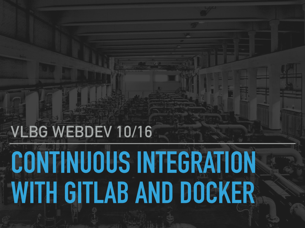 CONTINUOUS INTEGRATION WITH GITLAB AND DOCKER V...