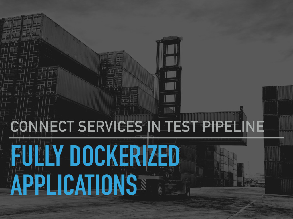 FULLY DOCKERIZED APPLICATIONS CONNECT SERVICES ...