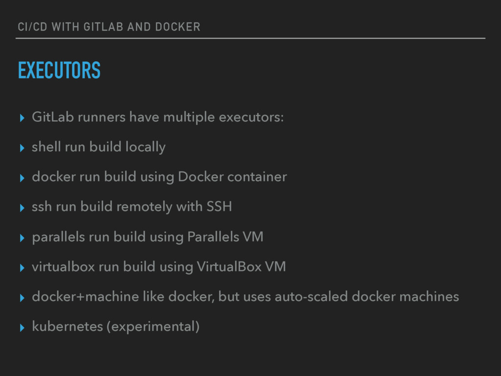 CI/CD WITH GITLAB AND DOCKER EXECUTORS ▸ GitLab...