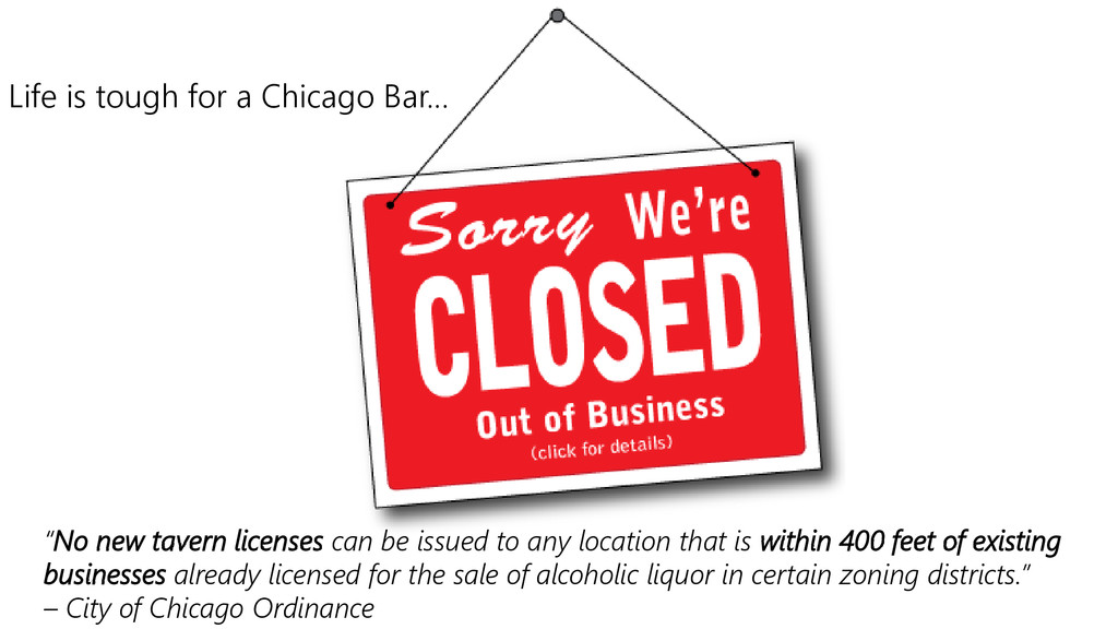 """Life is tough for a Chicago Bar… """"No new tavern..."""