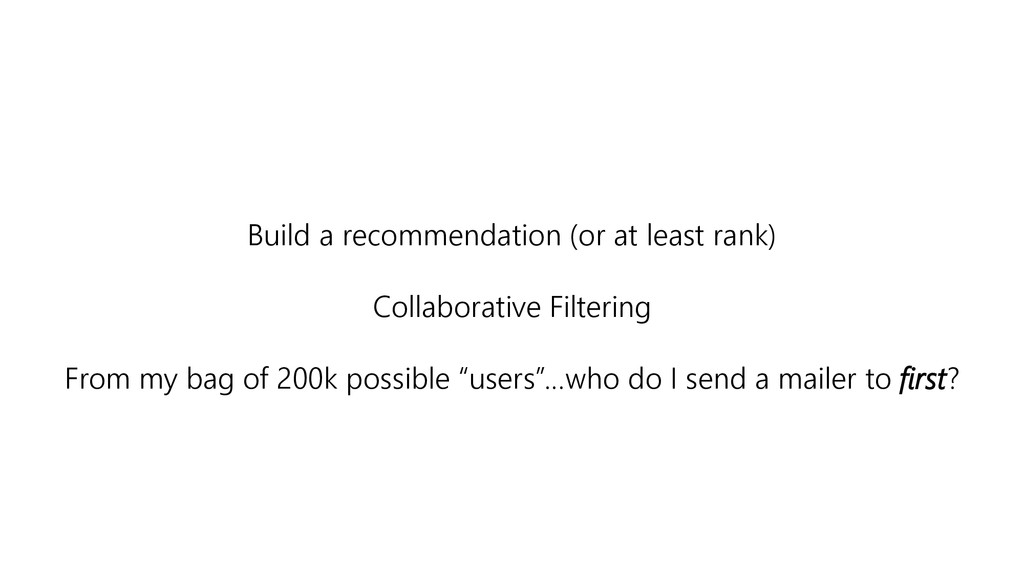Build a recommendation (or at least rank) Colla...