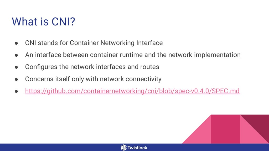 What is CNI? ● CNI stands for Container Network...