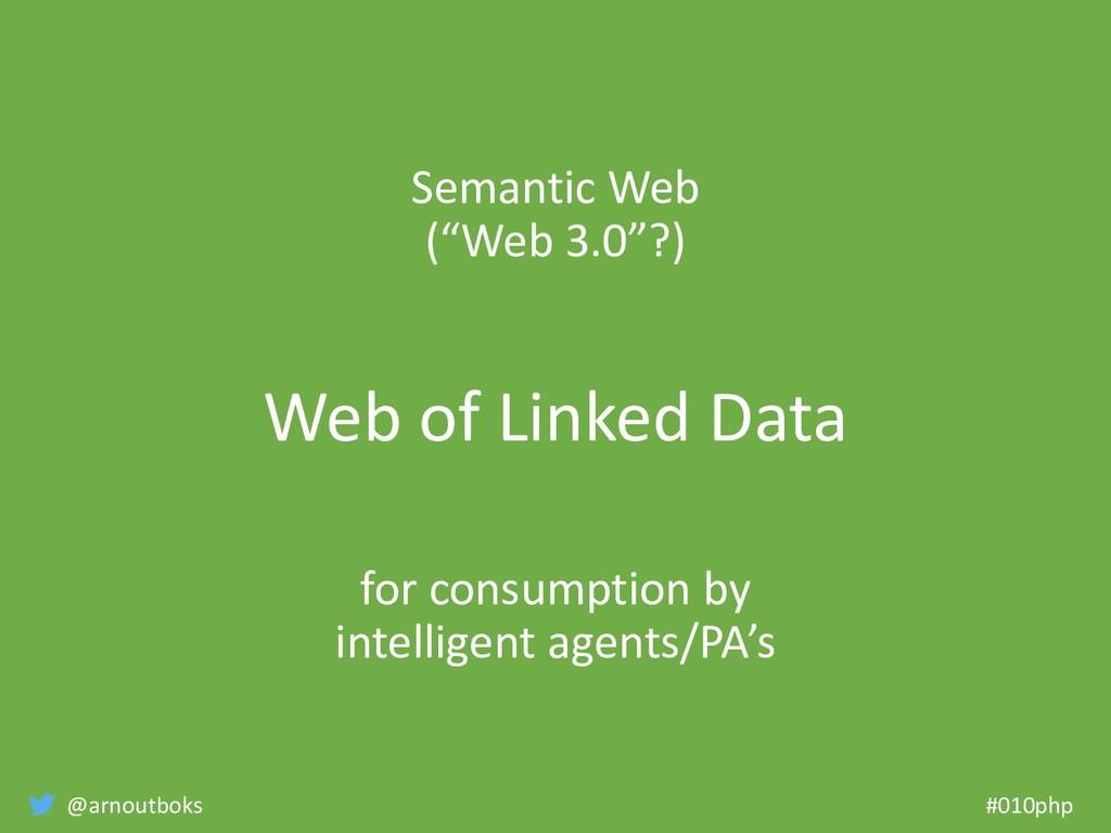 """@arnoutboks #010php Semantic Web (""""Web 3.0""""?) W..."""