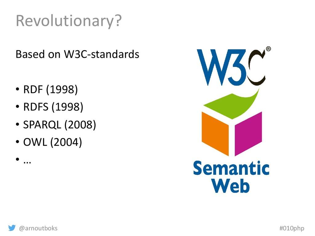 @arnoutboks #010php Revolutionary? Based on W3C...