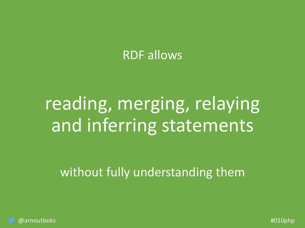 @arnoutboks #010php RDF allows reading, merging...