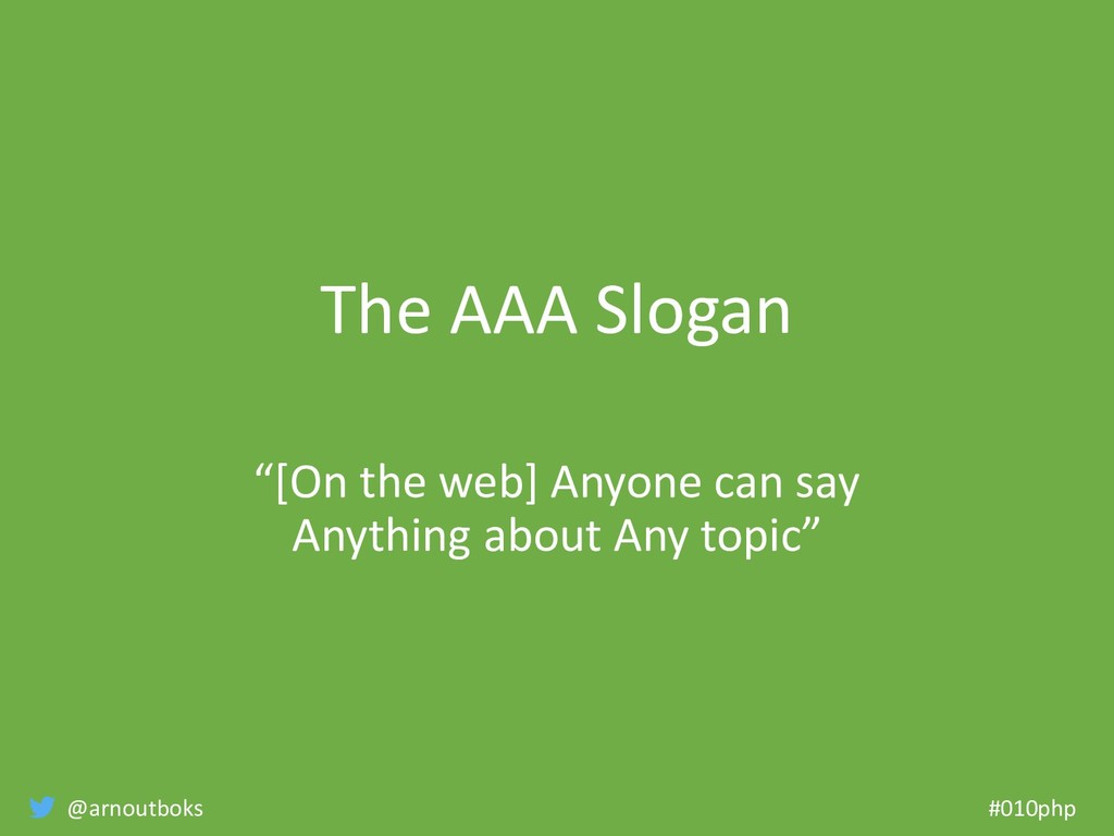 """@arnoutboks #010php The AAA Slogan """"[On the web..."""