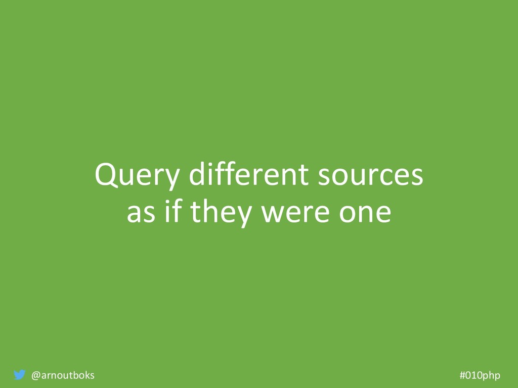 @arnoutboks #010php Query different sources as ...