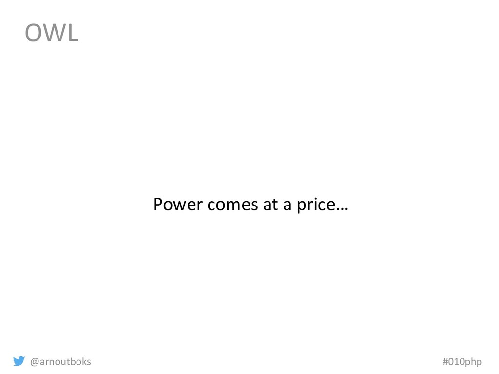 @arnoutboks #010php OWL Power comes at a price…
