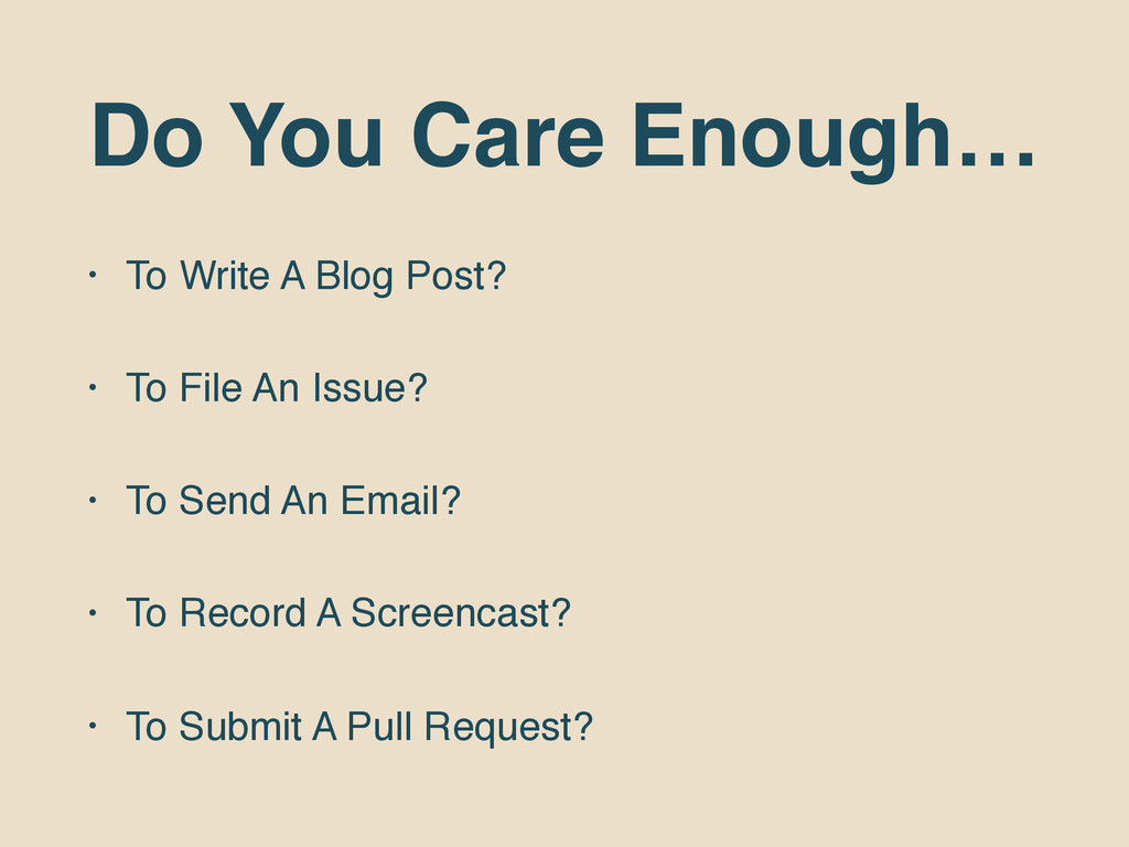 Do You Care Enough… • To Write A Blog Post? • T...