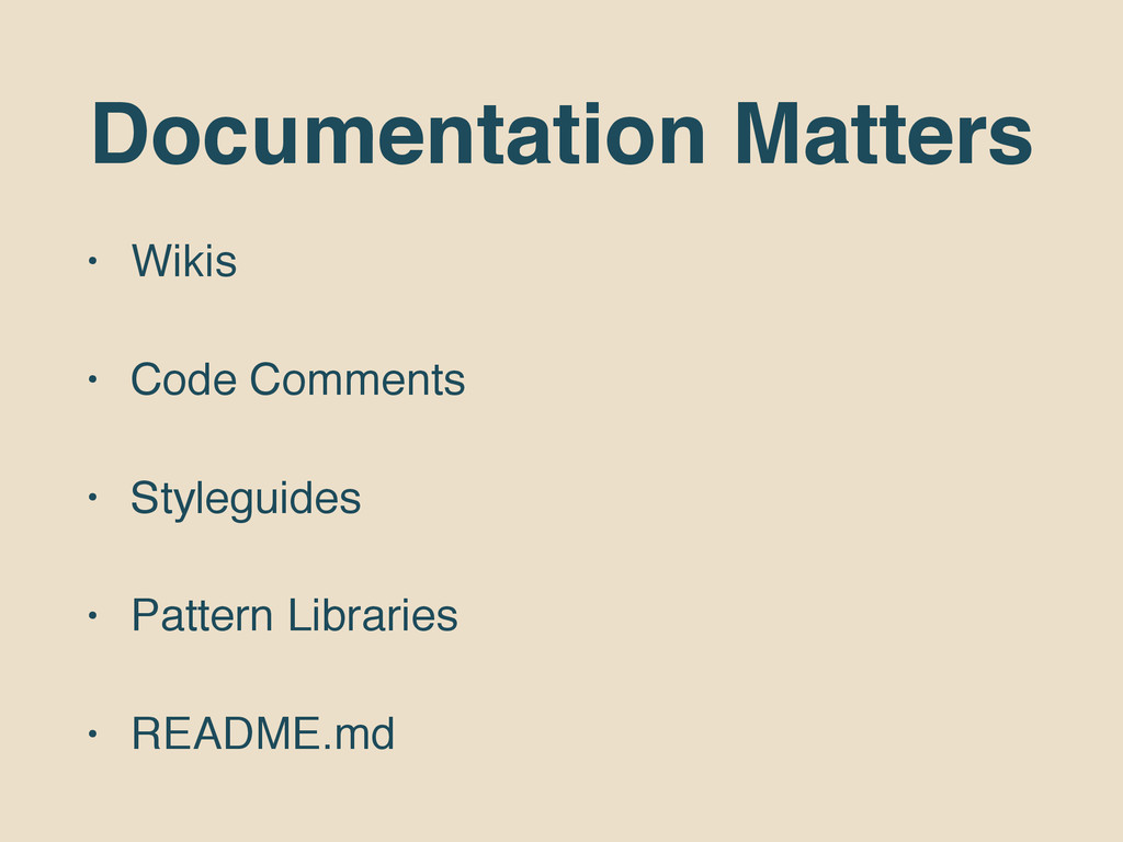 Documentation Matters • Wikis • Code Comments •...