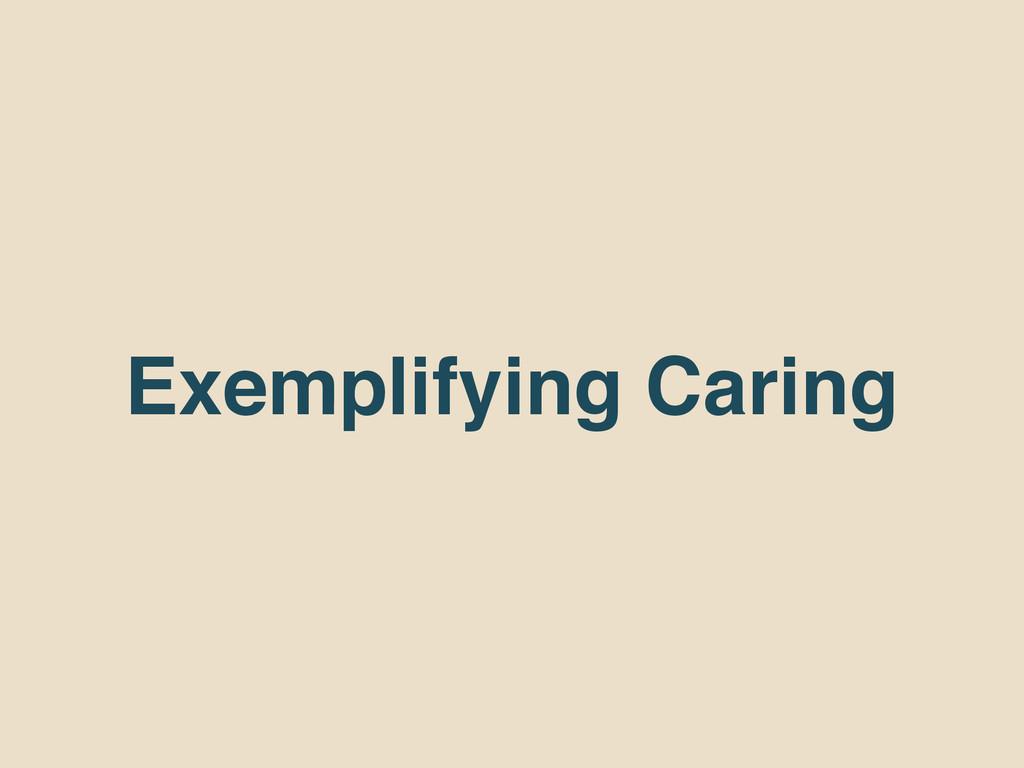 Exemplifying Caring