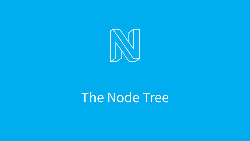 The Node Tree