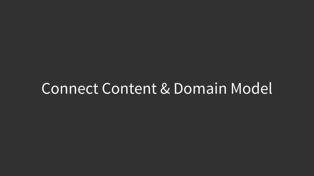 Connect Content & Domain Model