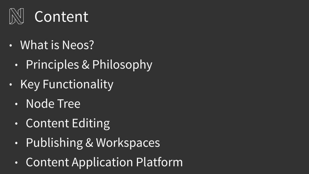 Content • What is Neos? • Principles & Philosop...