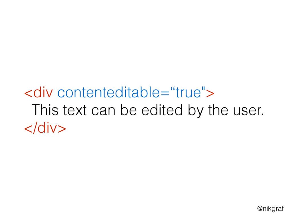 "@nikgraf <div contenteditable=""true""> This text..."