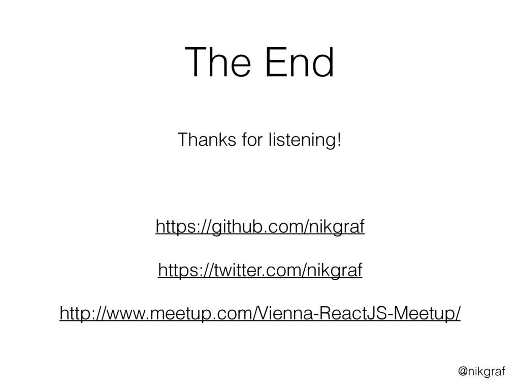 @nikgraf The End  Thanks for listening!  htt...