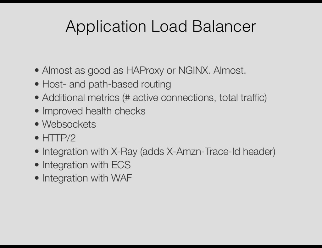 Application Load Balancer • Almost as good as H...