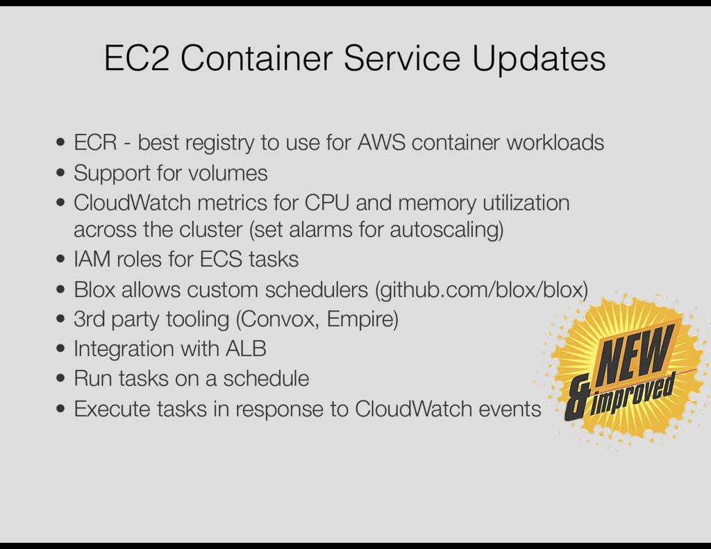 EC2 Container Service Updates • ECR - best regi...