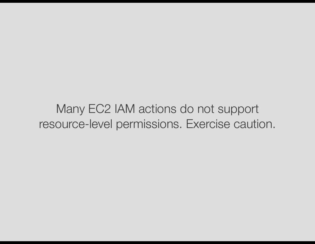 Many EC2 IAM actions do not support resource-le...