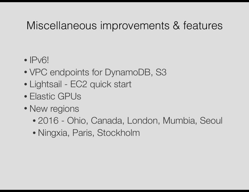 Miscellaneous improvements & features • IPv6! •...