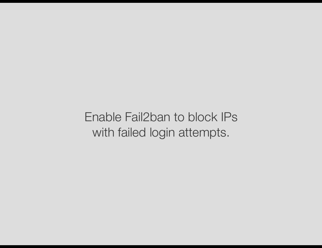 Enable Fail2ban to block IPs with failed login ...