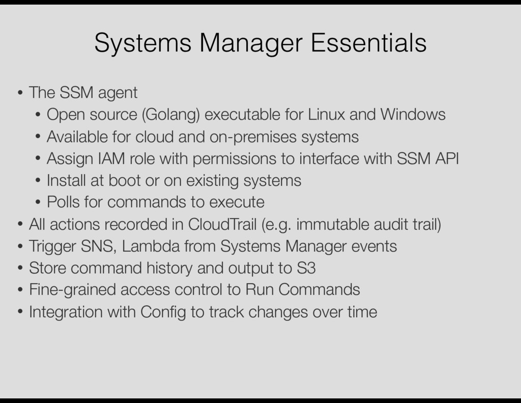 Systems Manager Essentials • The SSM agent • Op...