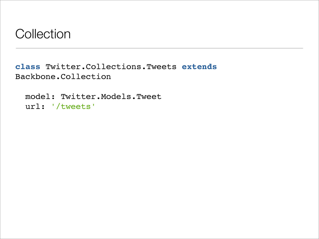 class Twitter.Collections.Tweets extends Backbo...