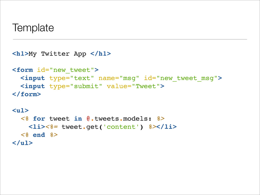 "<h1>My Twitter App </h1> <form id=""new_tweet""> ..."