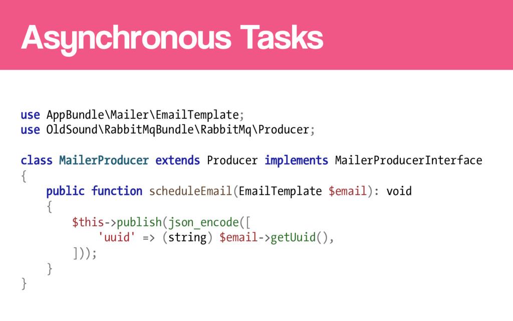 Asynchronous Tasks use AppBundle\Mailer\EmailTe...