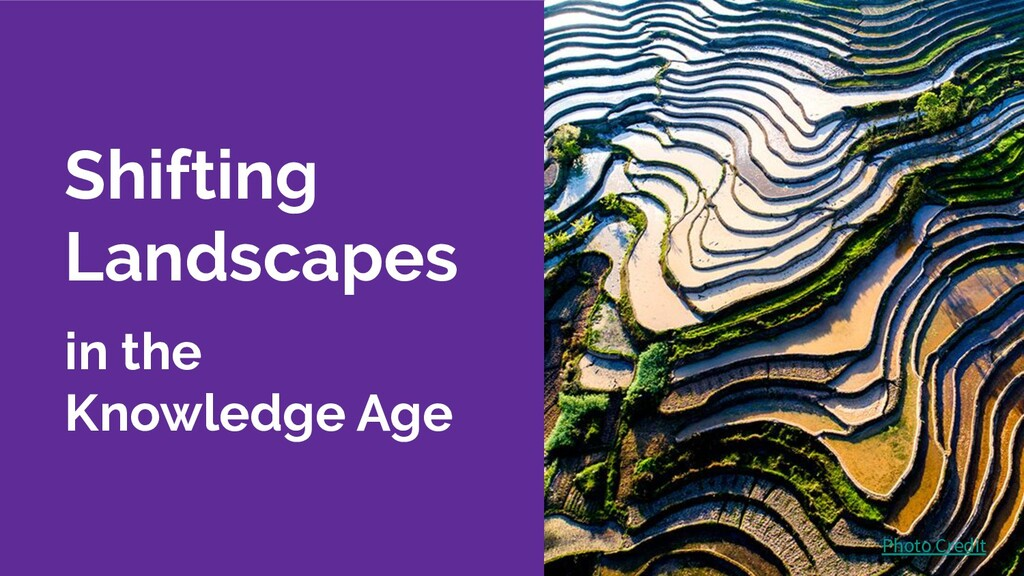 Shifting Landscapes in the Knowledge Age Photo ...