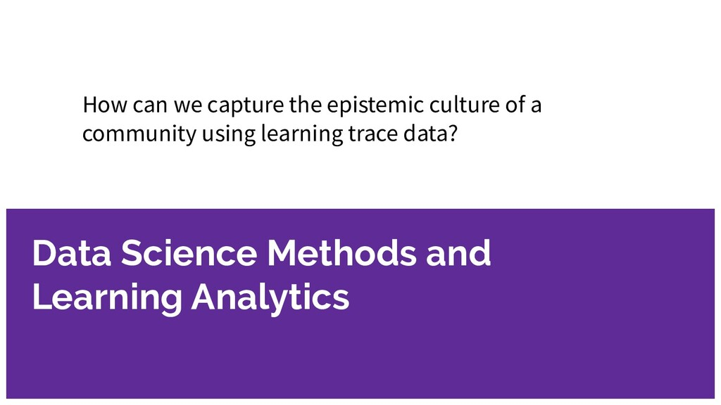 Data Science Methods and Learning Analytics How...