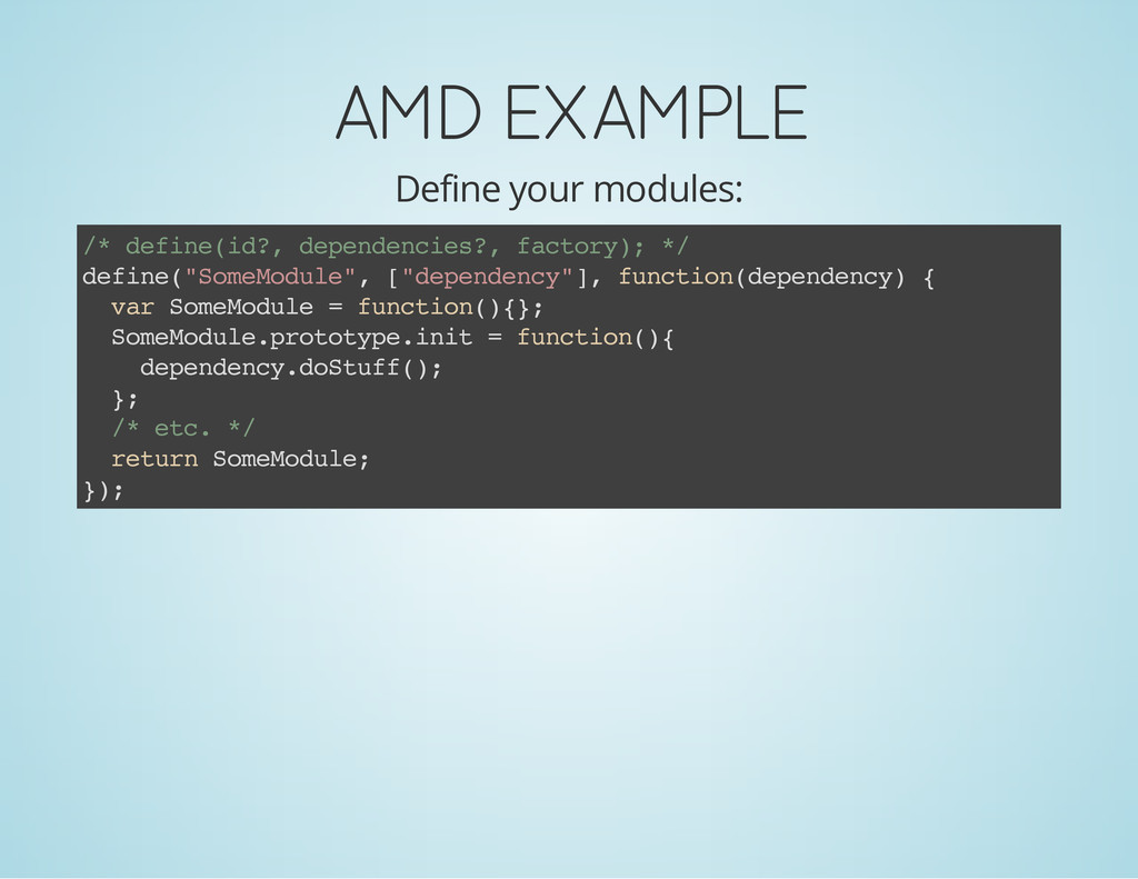 AMD EXAMPLE Define your modules: / * d e f i n ...