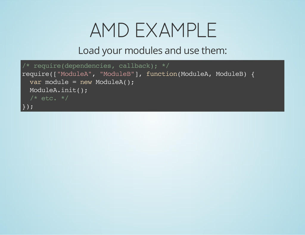 AMD EXAMPLE Load your modules and use them: / *...