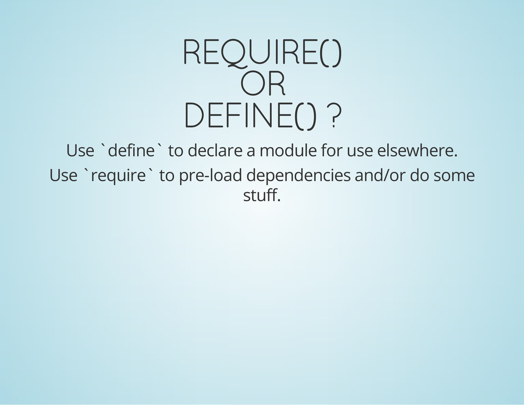 REQUIRE() OR DEFINE() ? Use `define` to declare...