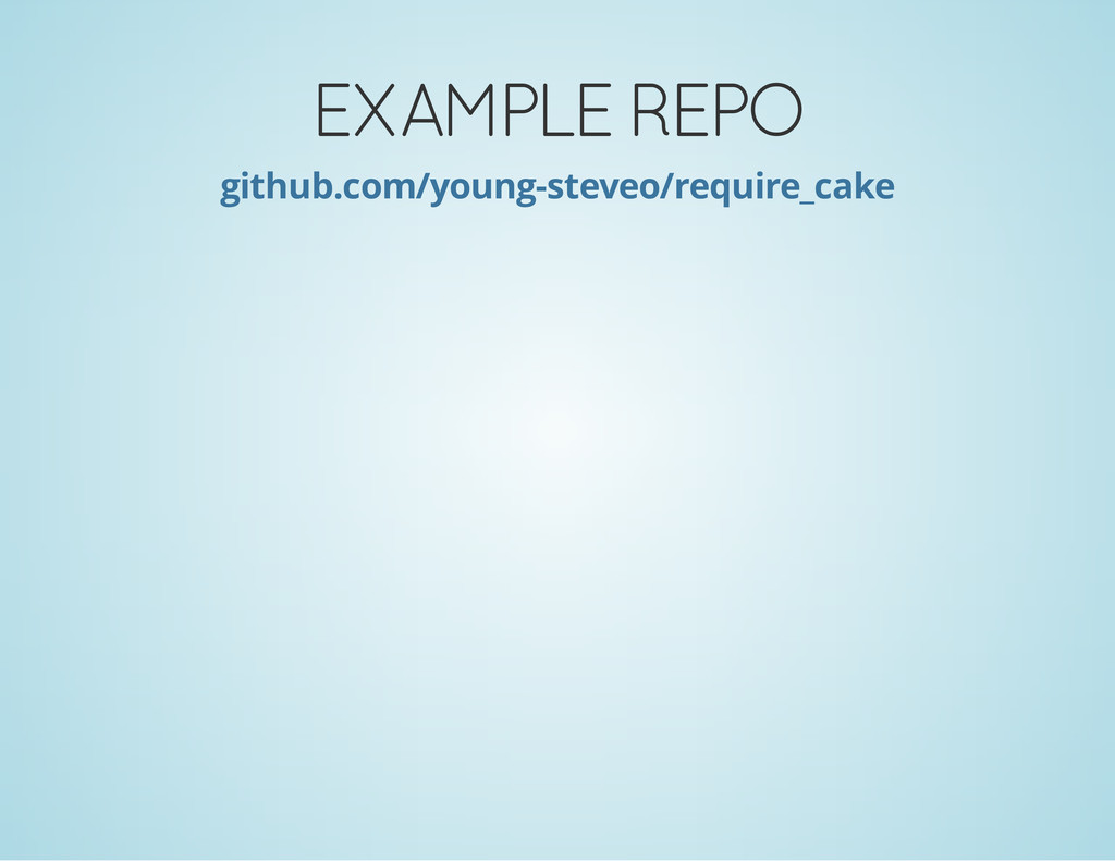 EXAMPLE REPO github.com/young-steveo/require_ca...