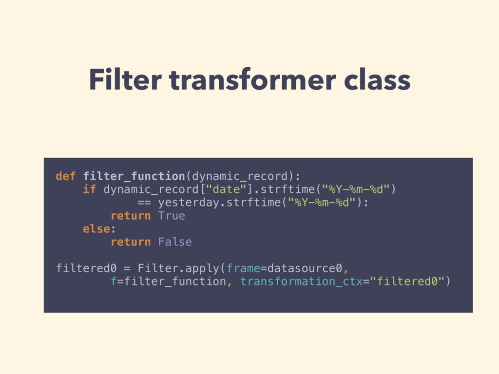 Filter transformer class def filter_function(dy...