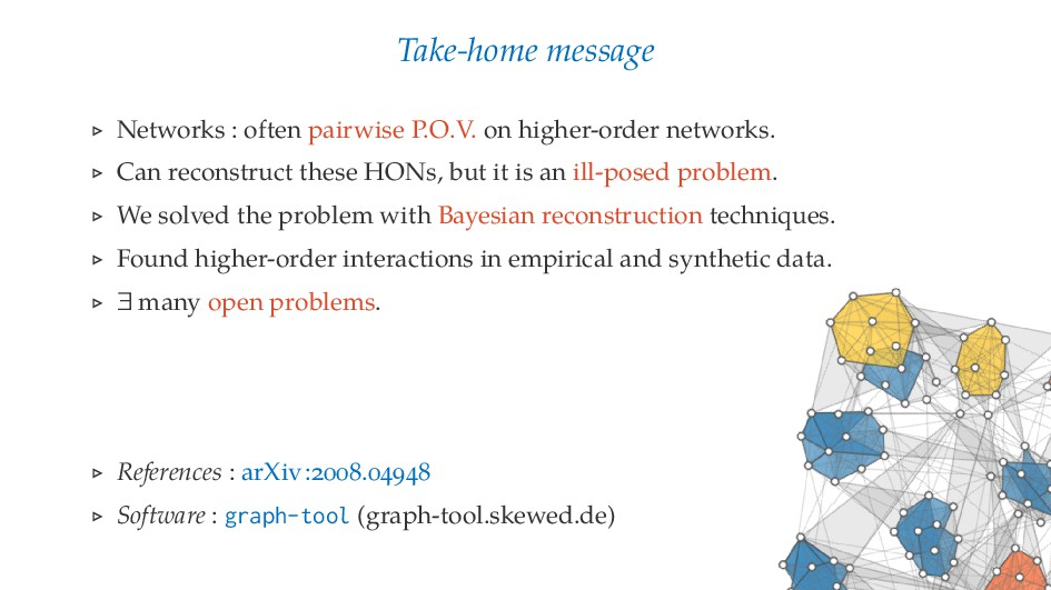 Take-home message ⊲ Networks : often pairwise P...